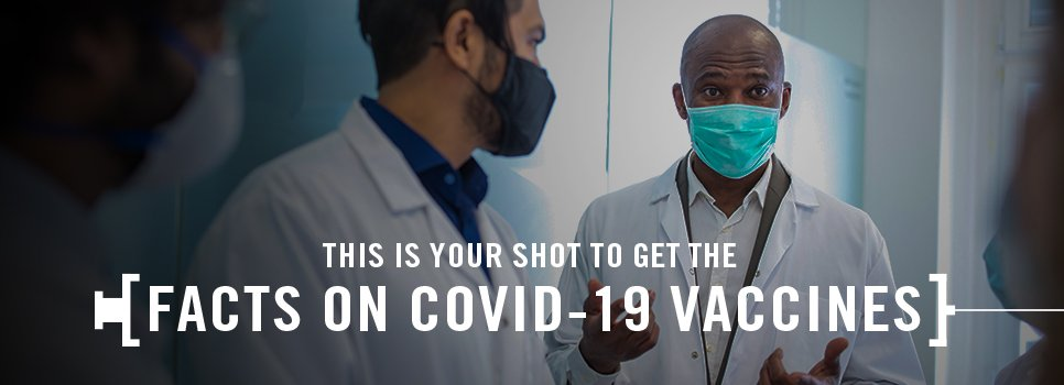 A group of physicians in disucssion with text that says, This is your shot to get the facts on COVID-19 vaccines